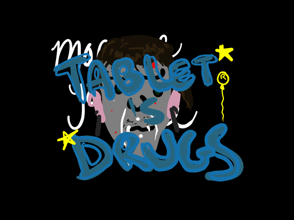 tablet is drugs by thespook