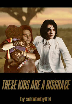 These Kids Are A Disgrace Fic Cover