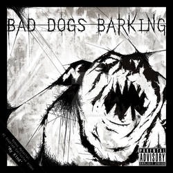 Bad Dogs Barking