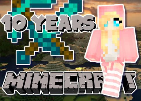 Minecraft's 10th Birthday! :D
