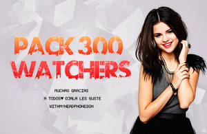 +Pack 300 Watchers by WithMyHeadphonesOn