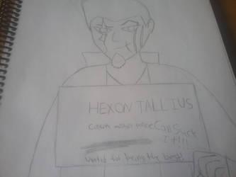 Hexon Tallius- rough copy by GrimmSkulltheMad
