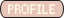 [Image: profilebutton_by_lunecy-dbw2y58.png]