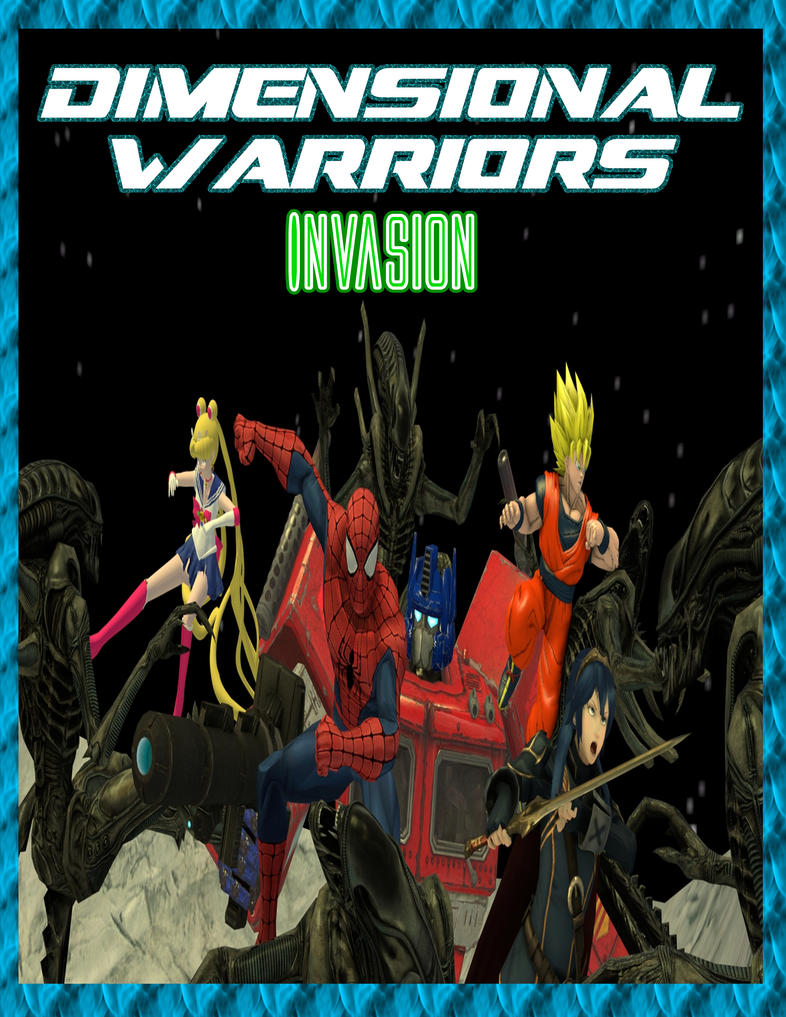 Dimensional Warriors: Invasion by kongzillarex619