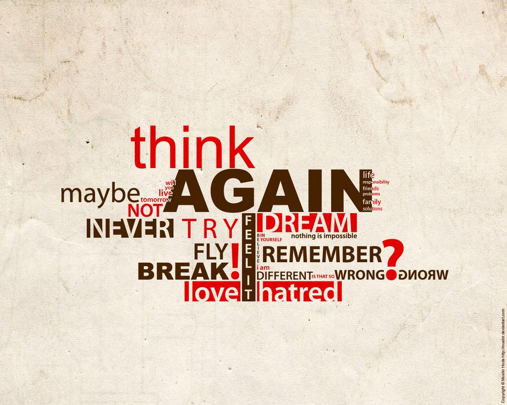 Think Again by mushir