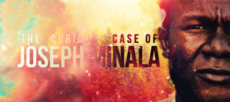 the curious case of joseph MINALA
