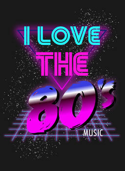 I Love the 80's Music
