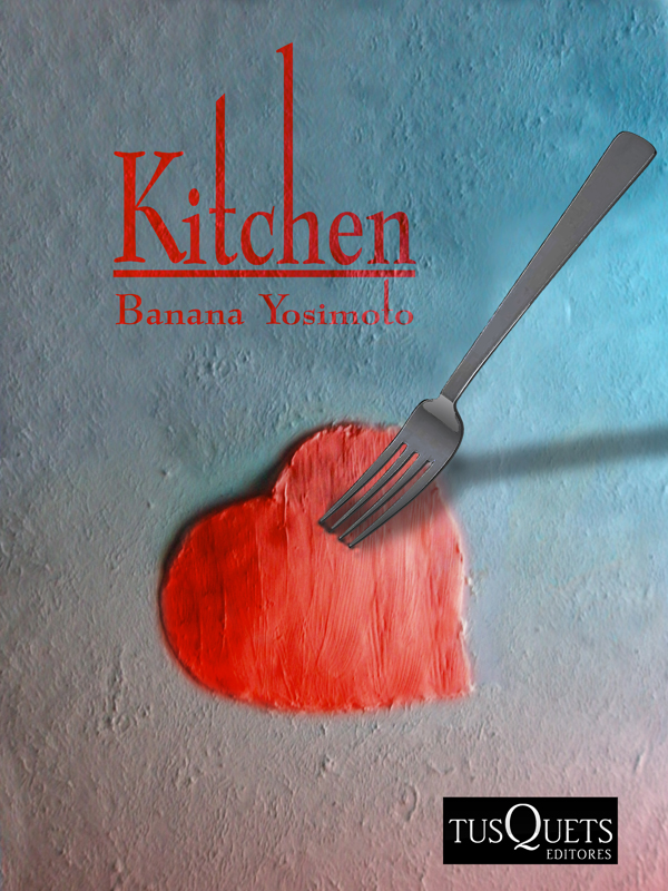 Of course it 39 s true that sometimes the by banana for Kitchen banana yoshimoto