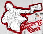 BADASSERY IS AFOOT
