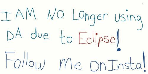 Eclipse Sucks! Follow me on Instagram!