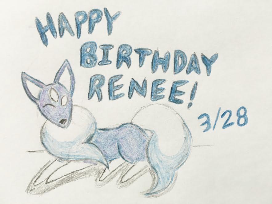 Happy Birthday To Renee!! by Revenir-Ghoul