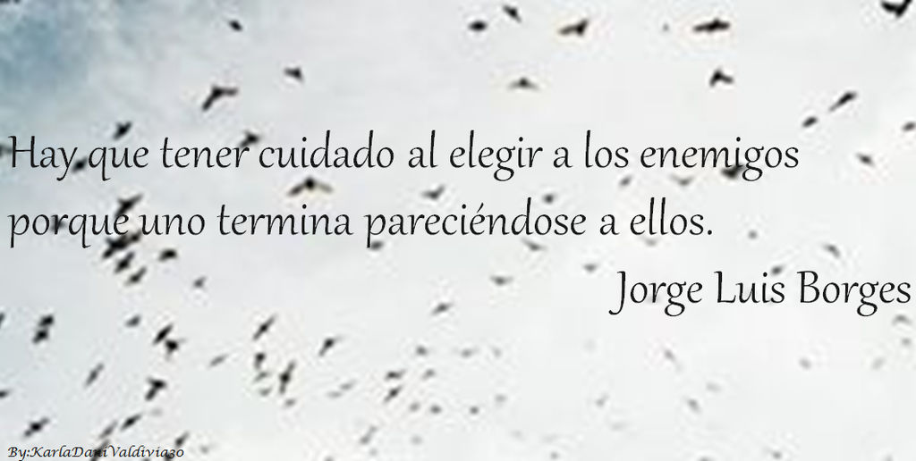 Frases Jorge Luis Borges By Karla Dani Valdivia 30 By