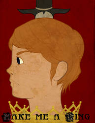 Make me a King by Wondering-Antagonist