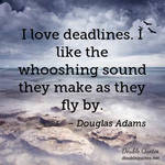 I-love-deadlines-i-like-the-whooshing-sound-they-m by Shifter-Princess