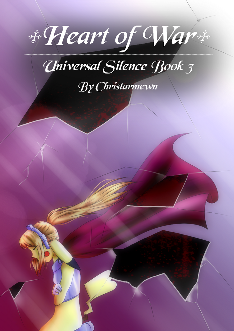 Universal Silence Book 3: Heart of War Cover by Christarmewn