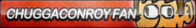 Chuggaconroy Fan Button