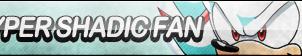 Hyper Shadic Fan Button by ButtonsMaker