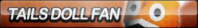 Tails Doll Fan Button