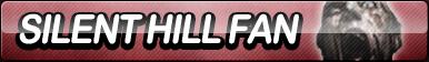 Silent Hill Fan Button
