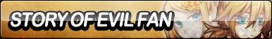 Story of Evil Fan Button