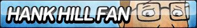 Hank Hill Fan Button
