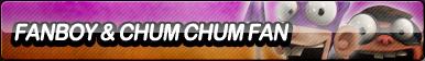 Fanboy and Chum Chum Fan Button