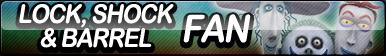 Lock, Shock, and Barrel Fan Button