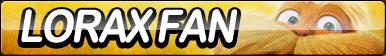 Lorax Fan Button