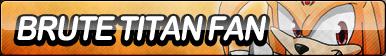 Brute Titan Fan Button by ButtonsMaker