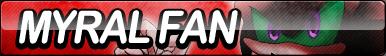 Myral the Dark Fan Button by ButtonsMaker