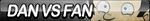 Dan Vs Fan Button by ButtonsMaker