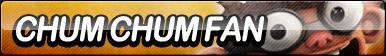 Chum Chum Fan Button by ButtonsMaker
