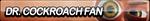 Dr. Cockroach Fan Button by ButtonsMaker
