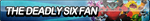 The Deadly Six Fan Button (Edited) by ButtonsMaker