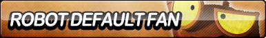 Robot DeFault Fan Button by ButtonsMaker