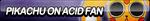 Pikachu on Acid Fan Button by ButtonsMaker