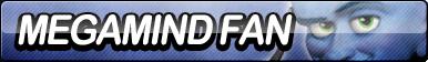Megamind Fan Button by ButtonsMaker