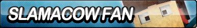 Slamacow Fan Button by ButtonsMaker