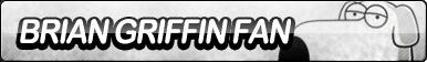 Brian Griffin Fan Button