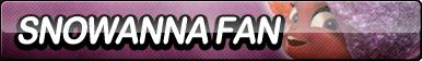 Snowanna Fan Button