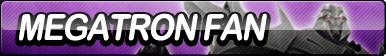 Megatron Fan Button by ButtonsMaker