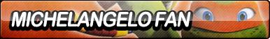 Michelangelo (TMNT) Fan Button