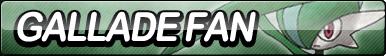 Gallade Fan Button