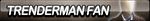 Trenderman Fan Button by ButtonsMaker