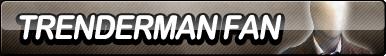 Trenderman Fan Button