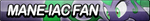 Mane-iac Fan Button by ButtonsMaker