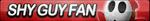 Shy Guy Fan Button by ButtonsMaker