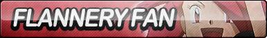 Flannery Fan Button