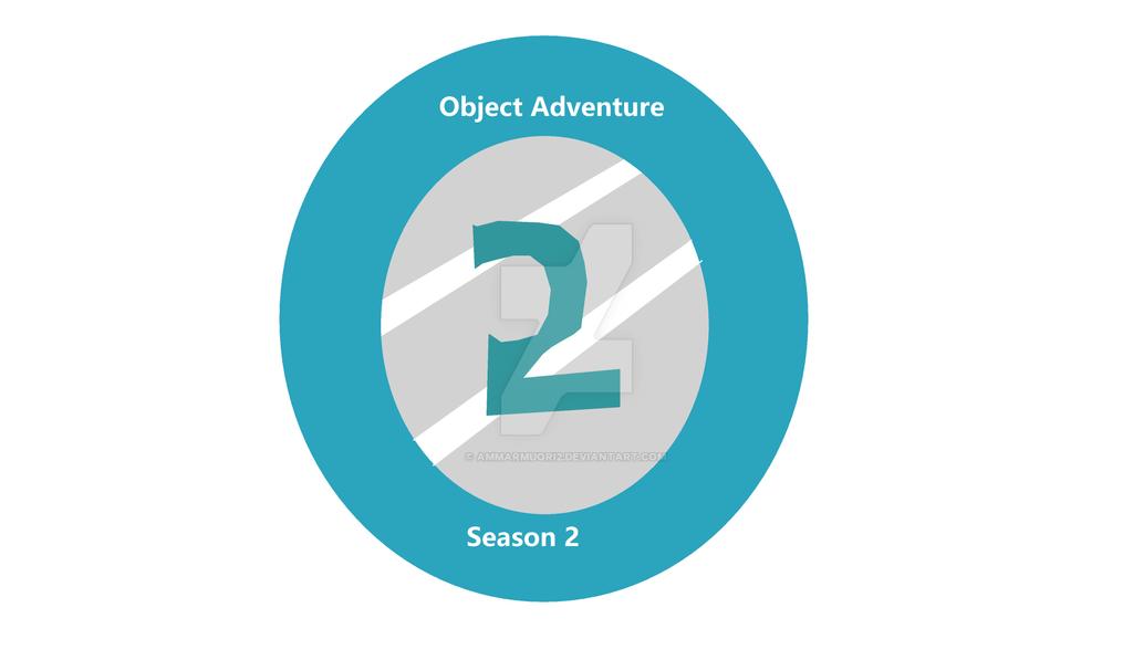 Object Adventure Season 2 Logo by ammarmuqri2