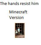 Minecraft version of The Hands Resist Him